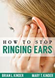 How to Stop Ringing Ears (English Edition)
