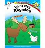 [( Word Play Rhyming Grades K-1 )] [by: Carson-Dellosa] [Jan-2010]