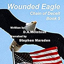 Wounded Eagle: Chain of Deceit, Book 5