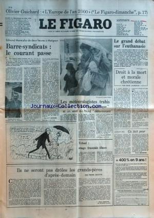 FIGARO (LE) du 13/04/1978 - olivier guichard, l'europe de l'an 2000 edmond maire a matignon , barre et les syndicats par mariano tchad, otage francais libere ils ne seront pas droles les grands-peres d'apres-demain par gaxotte ca fatit peur par frossard les meteorolgistes trahis par une vallee barometrique et un vent du nord determinant par nosari le grand debat sur l'euthanasie - droit a la mort et morale chretienne par laurentin