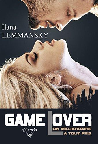 Game Lover: Un milliardaire à tout prix par [Lemmansky, Ilana]