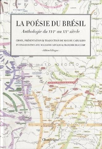 La Poésie du Brésil. Anthologie du XVe au XXe