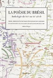 La poésie du Brésil, du XVIe au XXe siècle : Edition bilingue français-portugais