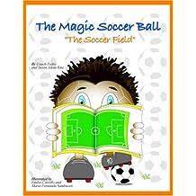 "The Magic Soccer Ball: ""The Soccer Field"""