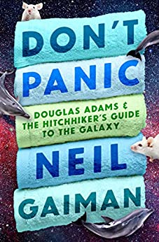 Don't Panic: Douglas Adams & The Hitchhiker's Guide to the Galaxy (English Edition)