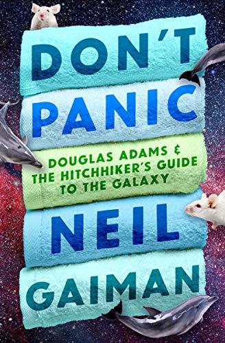 Don't Panic: Douglas Adams & The Hitchhiker's Guide to the Galaxy (English Edition) (Fiction-autoren British)