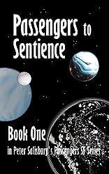 Passengers to Sentience (Peter Salisbury's Passengers Series Book 1)