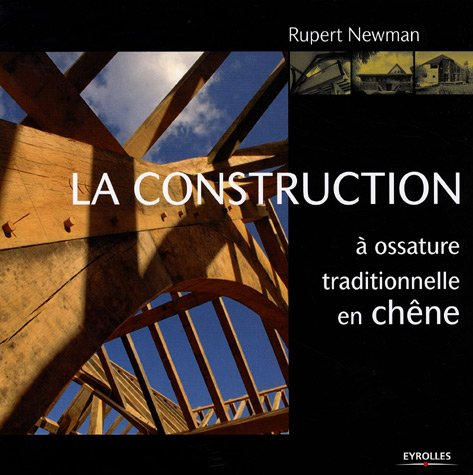 La construction à ossature traditionnelle en chêne par Rupert Newman