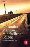 Mit tödlichen Folgen: Anastasijas siebter Fall. Roman - Alexandra Marinina