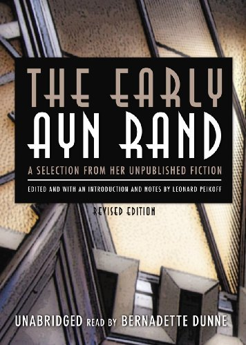 The Early Ayn Rand: A Selection from Her Unpublished Fiction, Revised Edition by Ayn Rand (2011-03-01)