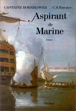 Capitaine Hornblower, Tome 6 : Aspirant de marine par Cecil Scott Forester