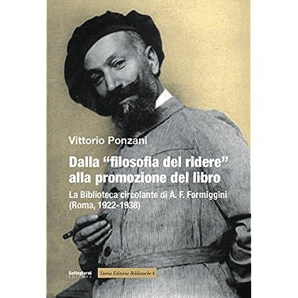 Dalla «Filosofia Del Ridere» Alla Promozione Del Libro. La Biblioteca Circolante Di A. F. Formiggini (Roma, 1922-1938)