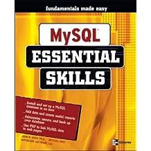 MySQL: Essential Skills by John Horn (2004-06-10)