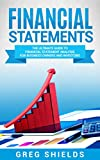 Financial Statements: The Ultimate Guide to Financial Statements Analysis for Business Owners and Investors (English Edition)