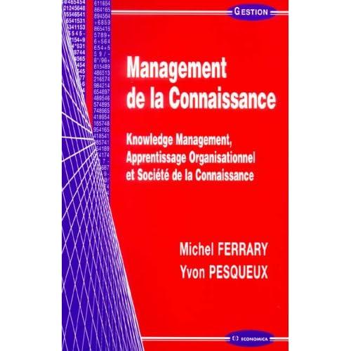 Management de la Connaissance : Knowledge Management, Apprentissage Organisationnel et Société de la Connaissance