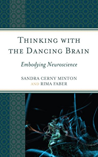 Thinking with the Dancing Brain: Embodying Neuroscience (English Edition) par Sandra C. Minton