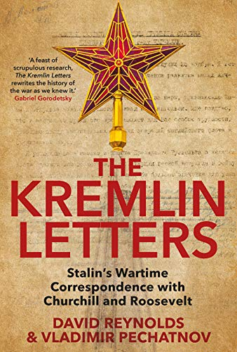 The Kremlin Letters: Stalin's Wartime Correspondence with Churchill and Roosevelt por David Reynolds