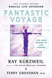 [ Fantastic Voyage: Live Long Enough to Live Forever Kurzweil, Ray ( Author ) ] { Paperback } 2005