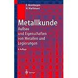 Metallkunde: Aufbau und Eigenschaften von Metallen und Legierungen