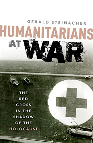 humanitarians-at-war-the-red-cross-in-the-shadow-of-the-holocaust