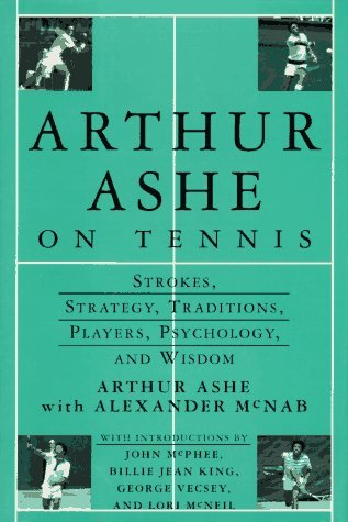 Arthur Ashe On Tennis: Strokes, Strategy, Traditions, Players, Psychology, and Wisdom by Arthur Ashe (1995-03-28) par Arthur Ashe;Alexander McNab