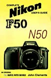 Nikon F50/D-N50/D: Complete Nikon User's Guide: Nikon F50/N50 (Hove User's Guide)