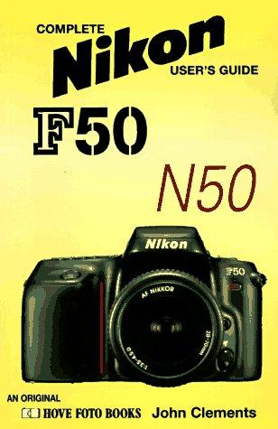 Nikon F50/D-N50/D: Complete Nikon User\'s Guide: Nikon F50/N50 (Hove User\'s Guide)