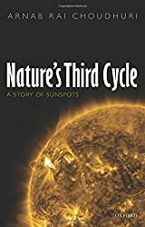 Nature's Third Cycle: A Story of Sunspots by Arnab Rai Choudhuri (2015-03-29)