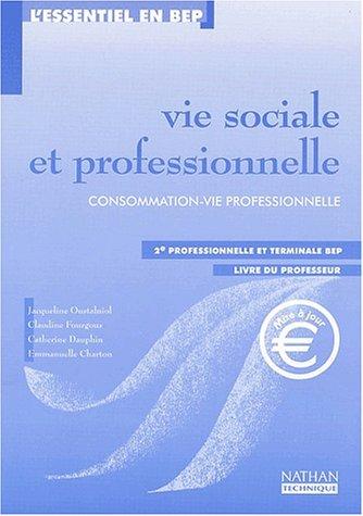 Vie sociale et professionnelle 2nde professionnelle et Terminale BEP. Livre du professeur