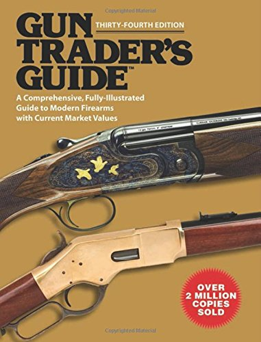 gun-traders-guide-a-comprehensive-fully-illustrated-guide-to-modern-firearms-with-current-market-val