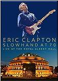Slowhand at 70: Live at the Royal Albert Hall [Import anglais]