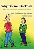 Why Do You Do That?: A Book about Tourette Syndrome for Children and Young People