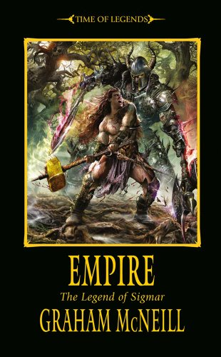 Empire (Time of Legends: Sigmar Trilogy, Band 2) (Empire-band Crown The)