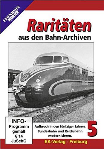 Raritäten aus den Bahn-Archiven 5 - Aufbruch in den fünfziger Jahren - Bundesbahn und Reichsbahn modernisieren