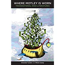 Where Motley is Worn: Transnational Irish Literatures