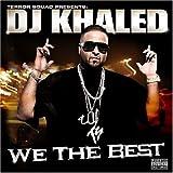 Songtexte von DJ Khaled - We the Best