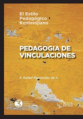 Pedagogía de Vinculaciones: El estilo pedagógico Kentenijiano por Rafael Fernández de Andraca