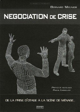 De la prise d'otage à la scène de ménage : La négociation de crise comme contexte de communication par Bernard Meunier