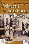 Les relations entre la France et l'Inde de 1673 à nos jours par Weber