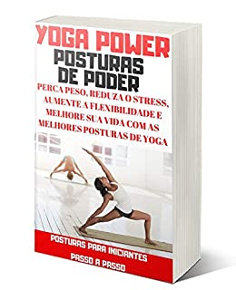 Yoga Power Posturas de Poder: Perca Peso, Reduza o Stress ...