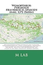 Womoführer: PYRENÄEN - FRANKREICH, SPANIEN  (inkl. GPS Daten)