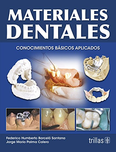Materiales dentales/Dental Materials: Conocimientos basicos aplicados/Basic Knowledge Applied por Federico Humberto Bercelo Santana