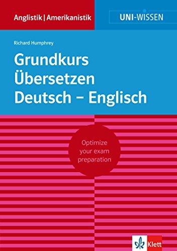 Uni-Wissen Grundkurs Ãœbersetzen Deutsch - Englisch: Optimize your exam preparation Anglistik/Amerikanistik