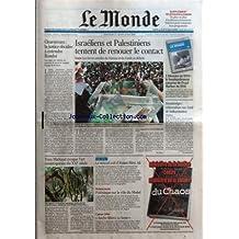 MONDE (LE) [No 19072] du 21/05/2006 - CLEARSTREAM - LA JUSTICE DECIDEE A ENTENDRE RONDOT ISRAELIENS ET PALESTINIENS TENTENT DE RENOUER LE CONTACT - GAZA - LES FORCES ARMEES DU HAMAS ET DU FATAH SE DEFIENT L'HISTOIRE EN DVD - LE BOMBARDEMENT SURPRISE DE PEARL HARBOR EN 1941 MONTENEGRO - REFERENDUM SUR FOND DE BALKANISATION PAR CHRISTOPHE CHATELOT YVES MICHAUD EVOQUE L'ART CONTEMPORAIN DU XXIE SIECLE LE NOUVEL EXIL D'AYAAN HIRSI ALI HABITAT SOCIAL - POLEMIQUE SUR LE ROLE DU MEDEF CANN
