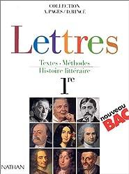 Lettres, 1re. Textes, méthodes, histoire littéraire