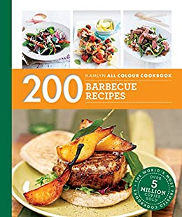 200 Barbecue Recipes: Hamlyn All Colour Cookbook by [Pickford, Louise]