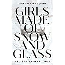 Bashardoust, M: Girls Made of Snow and Glass