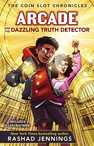 Arcade and the Dazzling Truth Detector (The Coin Slot Chronicles Book 4) (English Edition)