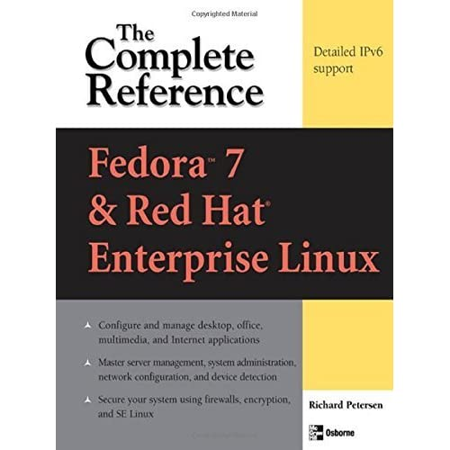 Fedora Core 7 & Red Hat Enterprise Linux: The Complete Reference by Richard Petersen (2007-06-08)