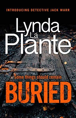 Buried: The thrilling new crime series introducing Detective Jack Warr by [Plante, Lynda La]